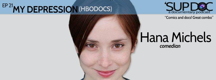 Hana Michels My Depression Sup Doc Podcast