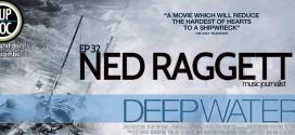 Ep 32 DEEP WATER with music journalist Ned Raggett