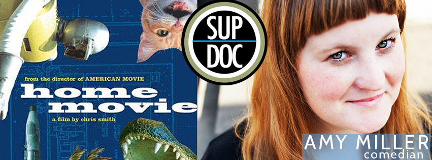 Sup Doc Home Movie with comedian Amy Miller